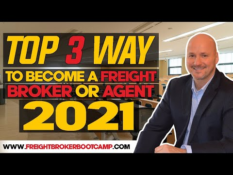 Freight Broker Training - Top 3 Ways to Become a Freight Broker or Agent in 2021