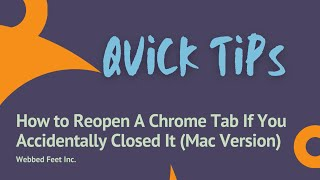 Quick Tips: How to Reopen A Chrome Tab If You Accidentally Closed It (Mac Version)
