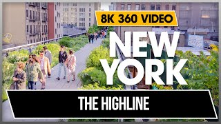 8K 360 VR Video The High Line Exploring Elevated Urban Park New York Downtow Manhattan USA NYC 4k