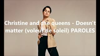 Christine And The Queens   Doesn't Matter (Voleur De Soleil) PAROLES