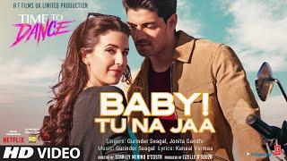 Baby! Tu Na Jaa (Full Song) Gurinder Seagal,Jonita Gandhi | Time To Dance | Sooraj, Isabelle