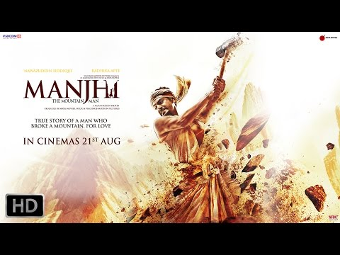 Manjhi - The Mountain Man - Official Trailer  Nawazuddin Siddiqui
