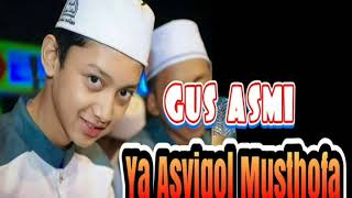 Gus Azmi Syubbanul muslim - Ya Asyiqol Musthofa (2018)