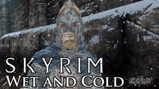Skyrim Mod: Wet and Cold