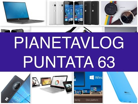Foto PianetaVlog 63: Microsoft Lumia 550, 950, 950XL, Surface Pro 4, Surface Book, iPhone 6s Chipgate