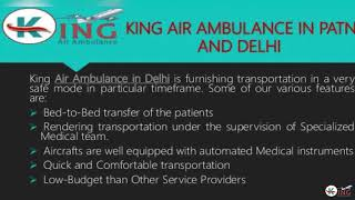 Pick Supercilious and Unified King Air Ambulance in Patna and Delhi