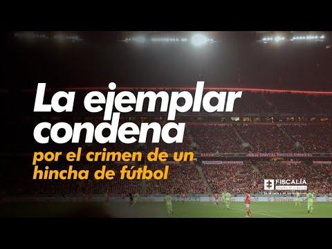 La ejemplar condena por el crimen de un hincha de fútbol