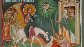 FLORIILE, SARBATOAREA INTRARII DOMNULUI IN IERUSALIM