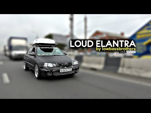 РАДИ ЧЕГО?! РАДИ КАЙФА! LOUD ELANTRA by Low Bass Brothers