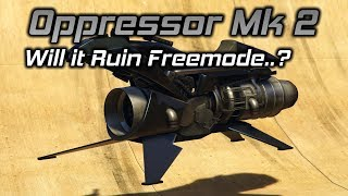 GTA Online: Oppressor Mk 2 Gameplay and Discussion (Will it Ruin Freemode..?)
