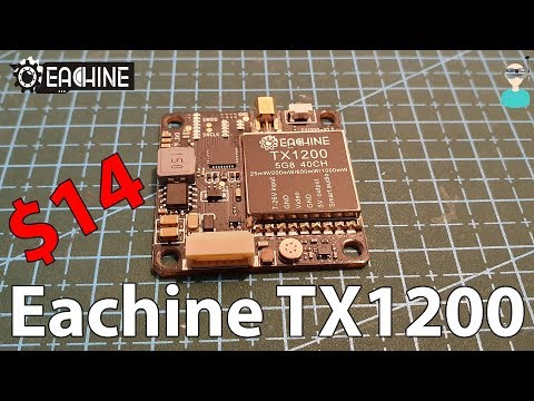 Eachine Tx 1200 Budget Friendly Long Range VTX