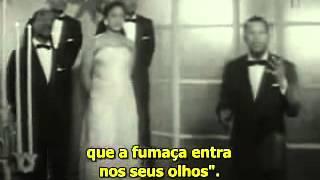 Smoke gets in your eyes- The Platters Legendado