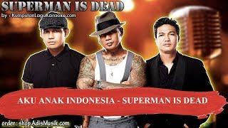 AKU ANAK INDONESIA   SUPERMAN IS DEAD Karaoke
