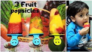 Homemade Popsicles   3 Fruit popsicles   Summer frozen lollies