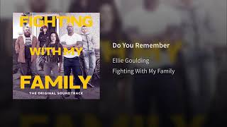 Ellie Goulding - Do You Remember (fighting with my family soudtrack)