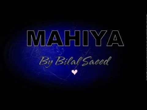 MAHIYA LYRICS - BILAL SAEED