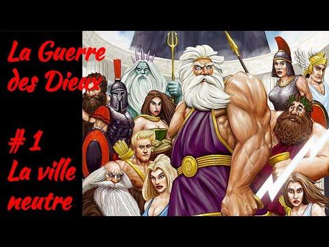 La Guerre des Dieux # 1 La ville neutre (scénario personnalisé)