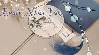 {PHIÊN ÂM TIẾNG VIỆT} LUYẾN NHÂN TÂM - Ngụy Tân Vũ