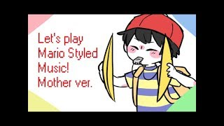 [Mother] Let's Play Mario Styled Music! (REMAKE)