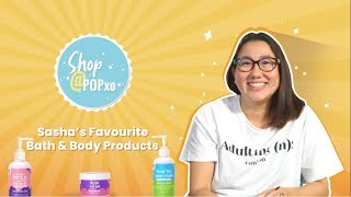 Shop@POPxo: Sasha's Favourite Bath & Body Products - POPxo