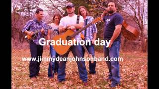 """Graduation day"" By: Jimmy Dean Johnson Band"
