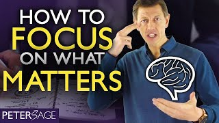 How To Focus On What Truly Matters In Life