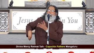 Divine Mercy Retreat Talk - Capuchins Mangalore - Episode 168