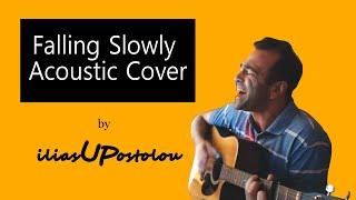 Falling Slowly – Glen Hansard | Cover iliasUPostolou