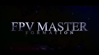 FPV MASTER ! MA FORMATION FPV !!