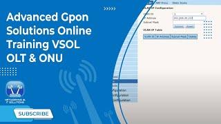 Advanced Gpon Solutions Online Training VSOL  OLT & ONU