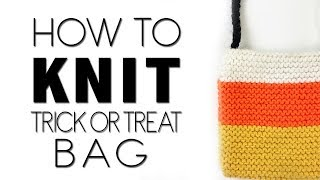 KNITTING TUTORIAL - CANDY CORN BAG