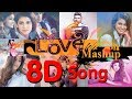 || The Love Mashup 2018 - In 8D Song ||