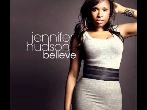 Believe (2011) (Song) by Jennifer Hudson