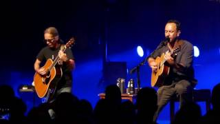 Dave Matthews & Tim Reynolds - Why I Am - Philadelphia 06-03-2017
