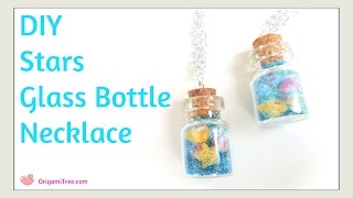 Christmas Crafts - DIY Stars In A Jar Glass Bottle Vial Necklace Jewelry Making