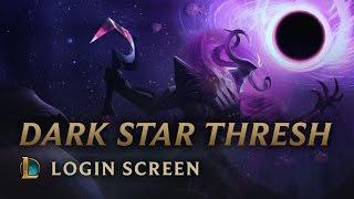 Dark Star Thresh | Login Screen - League of Legends
