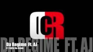 If I Gotta Go (Da Regime ft. AJ)