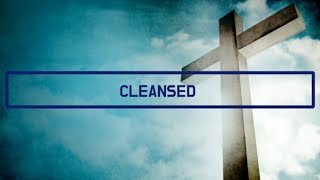 Cleansed (Charity Gayle가 부른 worship곡입니다)