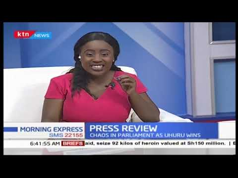 Chaos in parliament as Uhuru wins   PRESS REVIEW