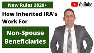 How Do Inherited IRA's Work For Non-Spouse Beneficiaries - New Rules