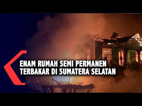 Enam Rumah Semi Permanen Terbakar Di Sumatera Selatan
