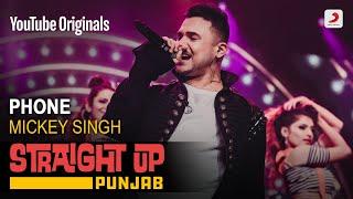 Phone | Mickey Singh | Straight Up Punjab - YouTube