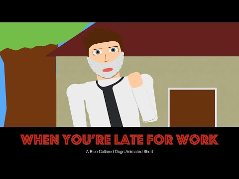 When You're Late For Work