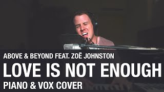 Above & Beyond feat. Zoë Johnston - Love Is Not Enough (Piano & Vox Cover)