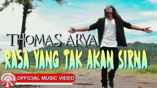 Thomas Arya Rasa Yang Tak Akan Sirna Official Music Video