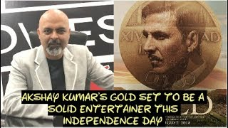 Akshay Kumar's Gold set to be a solid entertainer this Independence Day #TutejaTalks