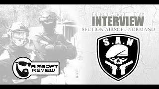 AIRSOFT TEAM # INTERVIEW SECTION AIRSOFT NORMAND # S.A.N / AIRSOFT REVIEW