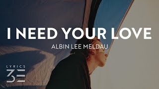 Albin Lee Meldau I Need Your Love Music
