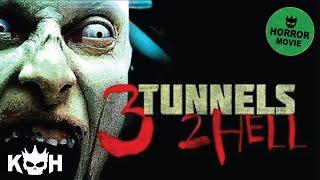 3 Tunnels 2 Hell | FREE Full Horror Movie
