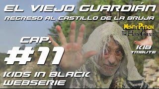 EL VIEJO GUARDIÁN - Capítulo 11 - Regreso al Castillo de la Bruja - KIB- Web Serie